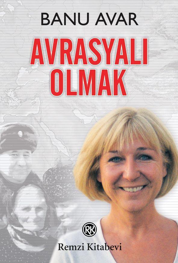 Banu Avar Avrasyalı olmak Kitabı
