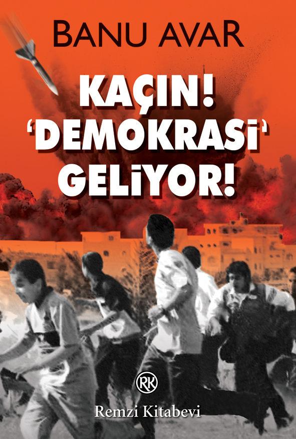 Banu Avar Kaçın Demokrasi Geliyor Kitabı
