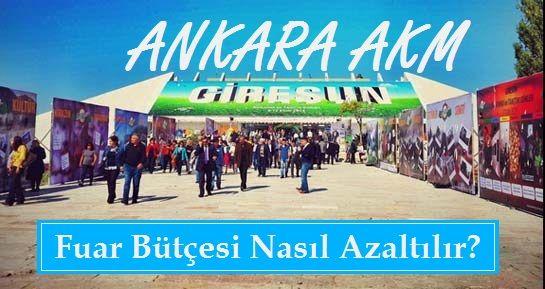 Ankara Akm Fuar Bütçesi Nasıl Azaltılır