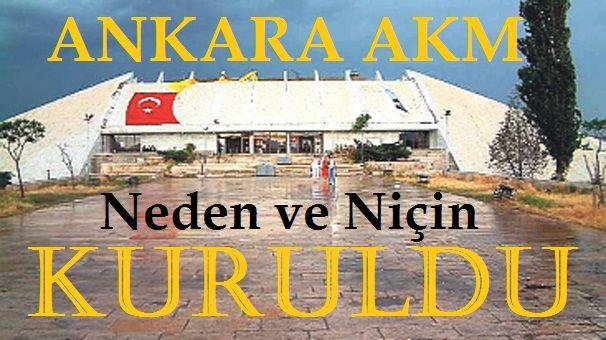 Ankara Akm Neden Kuruldu