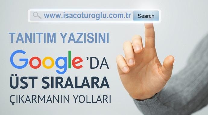 Tanıtım Yazısını Google İlk Sayfada Çıkartma Yolları Nelerdir