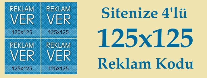 Sitenize 4'lü 125x125 Reklam Kodu
