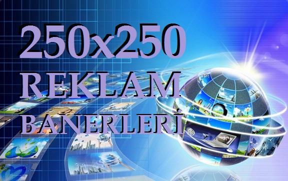 250X250 REKLAM BANNERLERİ EKLE