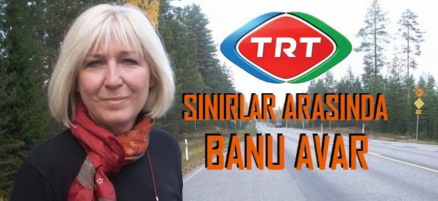 Banu Avar Sınırlar Arasında TRT
