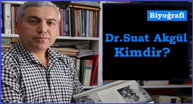 Dr. Suat Akgül Kimdir?