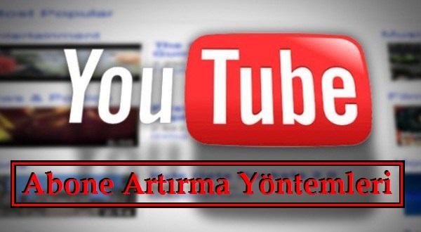 YouTube Abone Artırma Yöntemleri