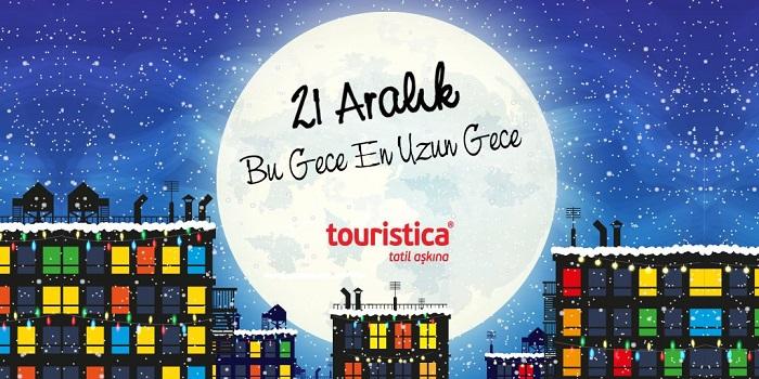21 Aralık En Uzun Gece Kampanyaları, touristica