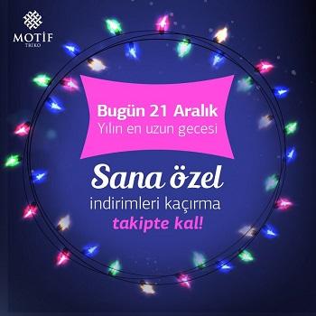 Motif 21 Aralık En Uzun Gece Kampanyaları