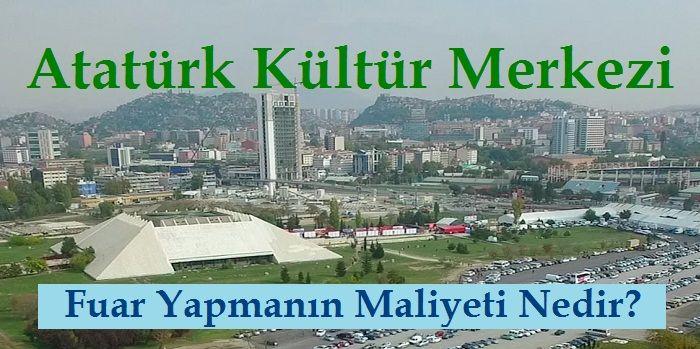 Ankara Akm'de Fuar Yapmanın Maliyeti Nedir