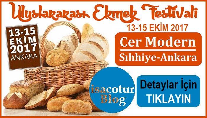 1.Uluslararası Ekmek Festivali 2017 Ankara