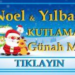 Noel ve Yılbaşı Kutlamak Günah Mı?