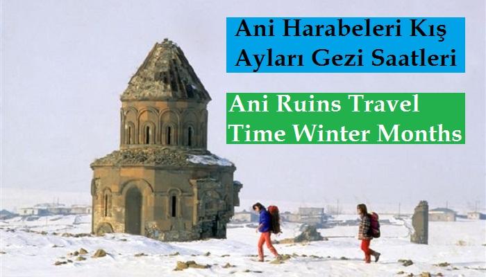 Ani Harabeleri Kış Ayları Gezi Saatleri