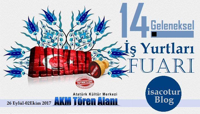 İş Yurtları Fuarı Ankara Akm 2017