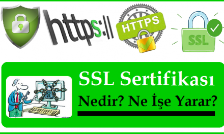 SSL Sertifikası Nedir? SSL Ne İşe Yarar?