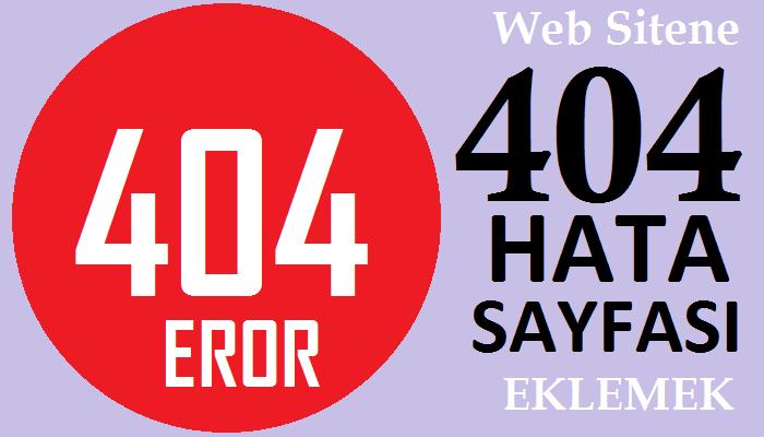 Web Sitene 404 Hata Sayfası Eklemek
