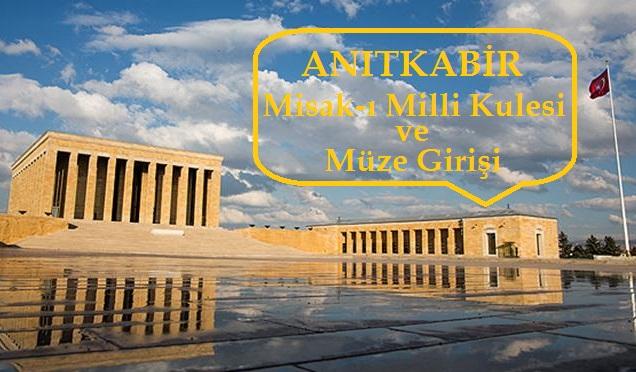 Anıtkabir Misak-ı Milli Kulesi ve Müze Girişi