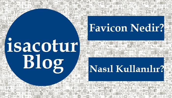 Favicon Nedir Nasıl Kullanılır