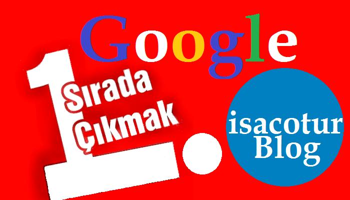 Google 1 Sayfada Çıkmak