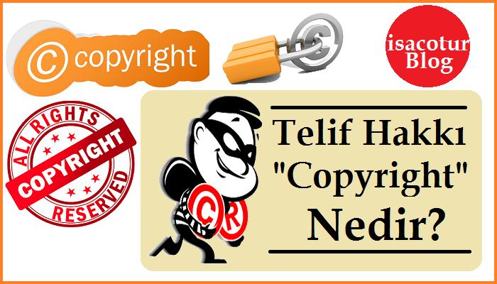 """Telif Hakkı """"Copyright"""" Nedir?"""
