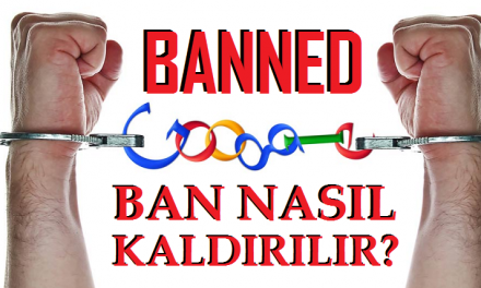 Google Ban Nasıl Kaldırılır