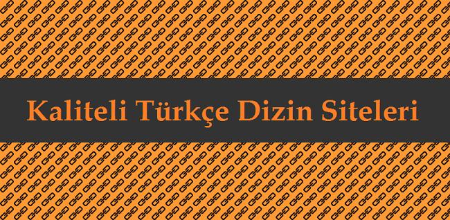 Kaliteli Türkçe Dizin Siteleri