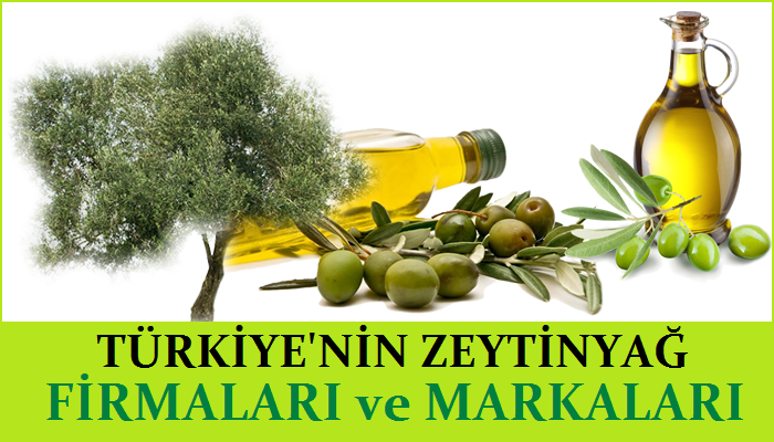 Türkiye'nin ZeytinYağı Firmaları ve Markaları