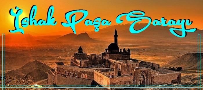 Doğu'nun 'Topkapı'sı İshak Paşa Sarayı