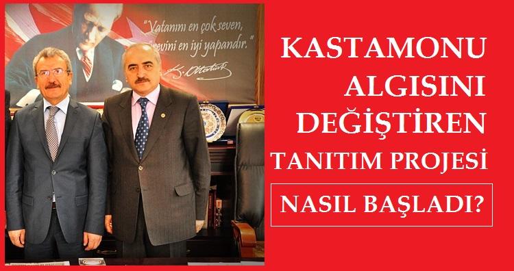 Kastamonu Algısını Değiştiren Tanıtım Projesi Nasıl Başladı? KasDerFed Başkanı Hasan Şen ve Tosya Belediyesi Başkanı Kazım Şahin