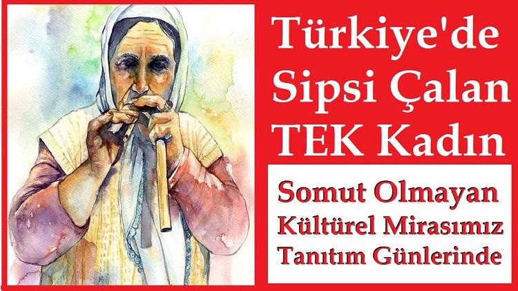 """Türkiye'de Sipsi Çalan TEK Kadın """"Halime Özke"""" Yaşayan İnsan Hazineleri"""