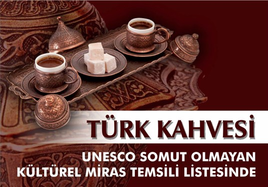 Türk kahvesi UNESCO'nun Somut Olmayan Kültürel Miras Listesinde