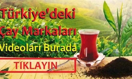 Türkiye'deki Çay Markaları Videoları Burada