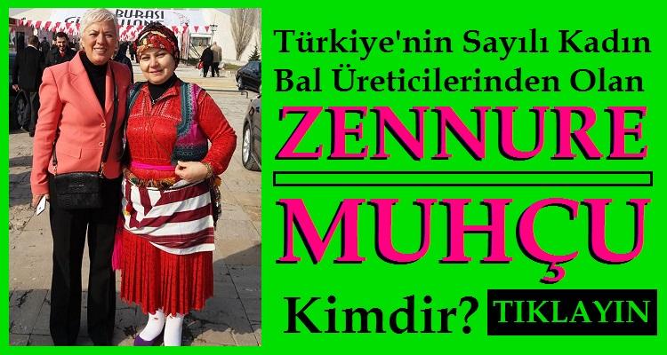 Türkiye'nin Sayılı Kadın Bal Üreticilerinden Olan ZENNURE MUHÇU Kimdir?