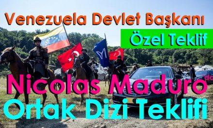 Venezuela Devlet Başkanı Nicolas Maduro'dan Ortak Dizi Teklifi