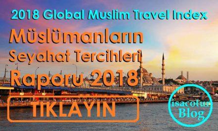 Müslüman Seyahat Tercihleri Pazarı 2018 Raporunda Sevindirici Gelişme