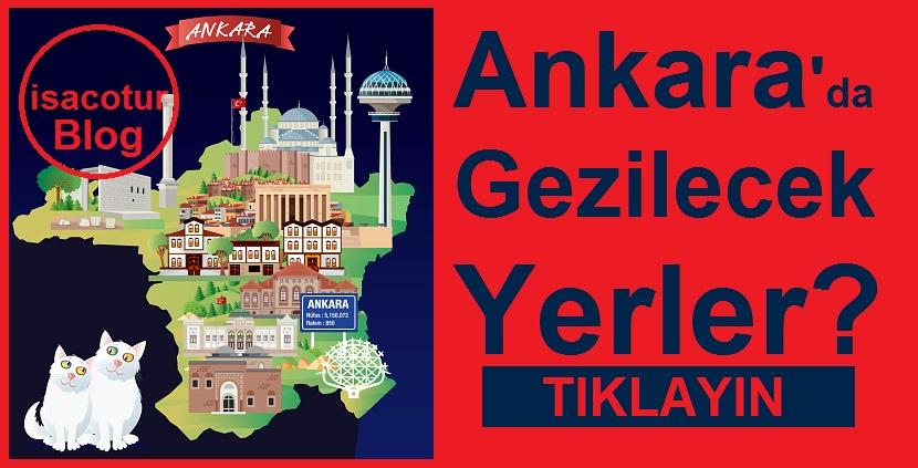 Ankara'da Gezilecek Yerler ve Ankara Gezi Rehberi [ Detaylı Anlatım ]
