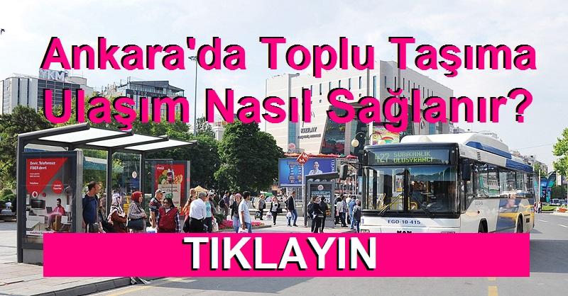 Ankara'da Toplu Taşıma Ulaşım Nasıl Sağlanıyor?