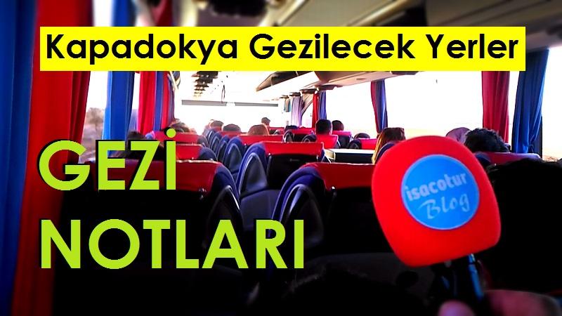 Ankara Çıkışlı Kapadokya Turu - Kapadokya Gezi Notları