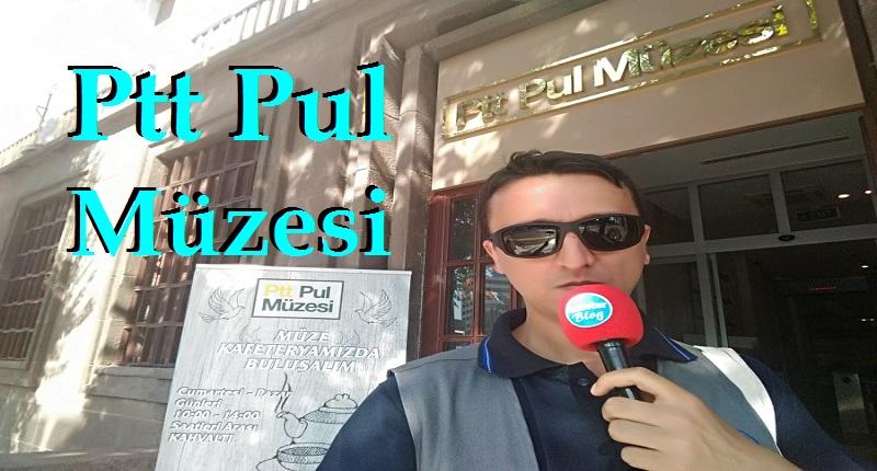 """Ankara'da Gezilecek Yerler """"Ptt Pul Müzesi Video Haber"""""""