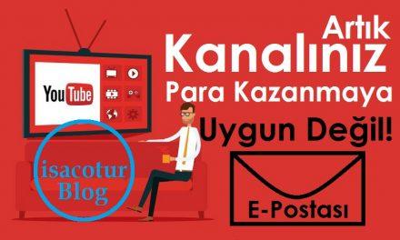 Youtube Kanalınız Artık Para Kazanmaya Uygun Değil E-Postası