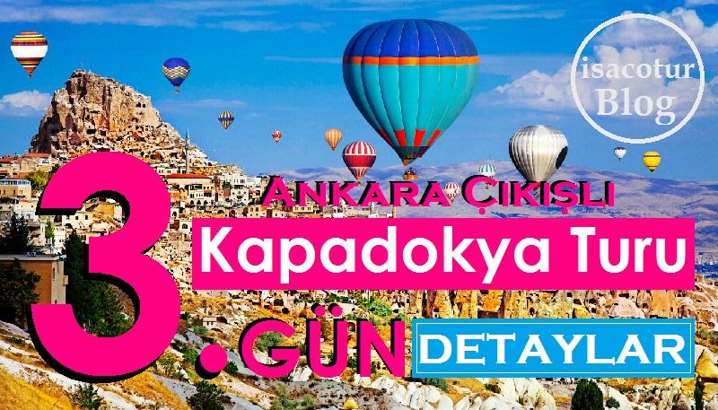 Ankara Çıkışlı Kapadokya Turu 3.Gün