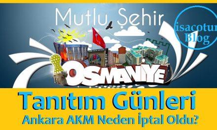 Osmaniye Tanıtım Günleri Ankara Fuarı Neden İptal Oldu?