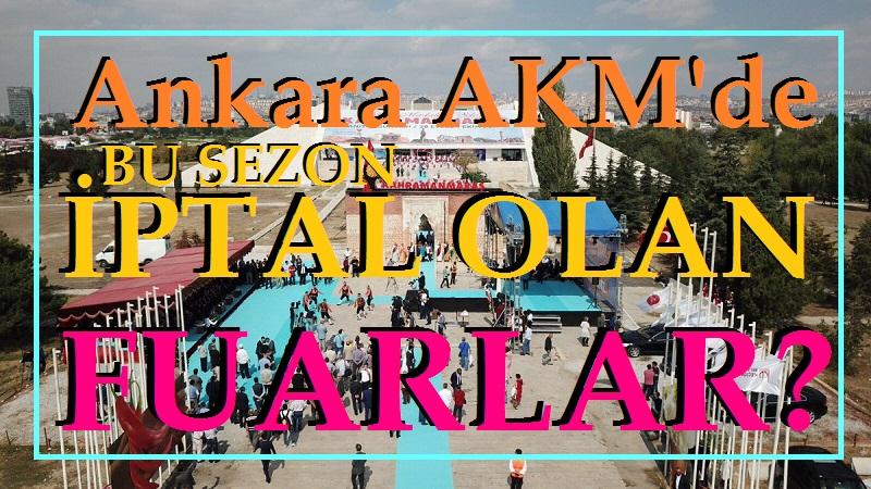 Ankara Akm'de Bu Sezon İptal Olan Fuarlar?