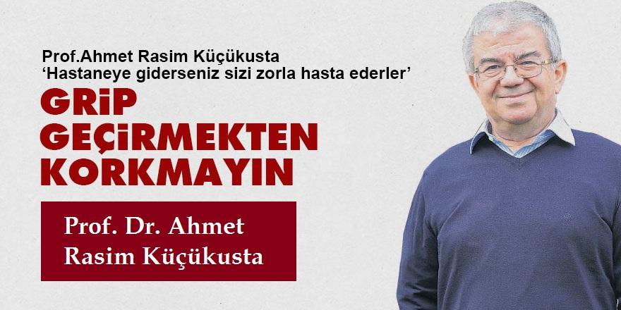 Prof. Dr. Ahmet Rasim KüçükustaGrip aşısı yaptırmayın!