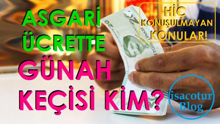 Asgari Ücrette Günah Keçisi Kim?