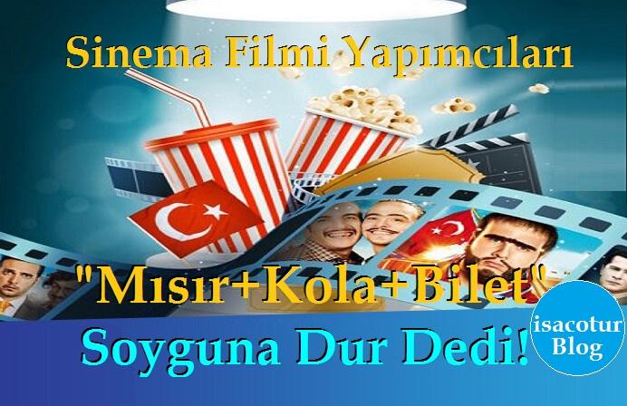 """Sinema Filmi Yapımcıları """"Mısır+Kola+Bilet"""" Soyguna Dur Dedi!"""