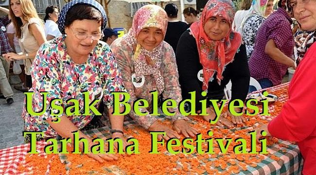 Uşak Belediyesi Tarhana için Festival Düzenliyor