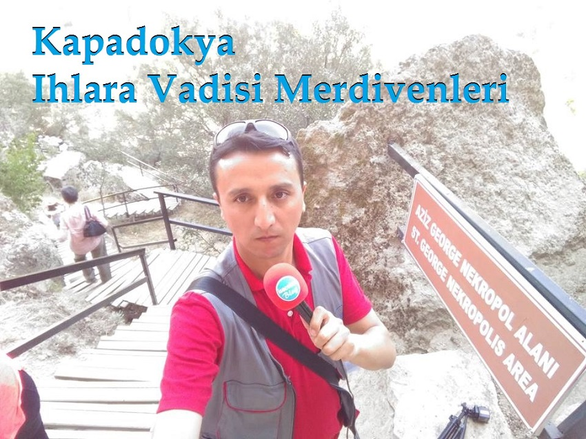 KAPADOKYA IHLARA VADİSİ MERDİVENLERİ