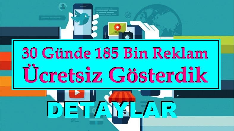 30 Günde 185 Bin Ücretsiz Reklam Gösterimi