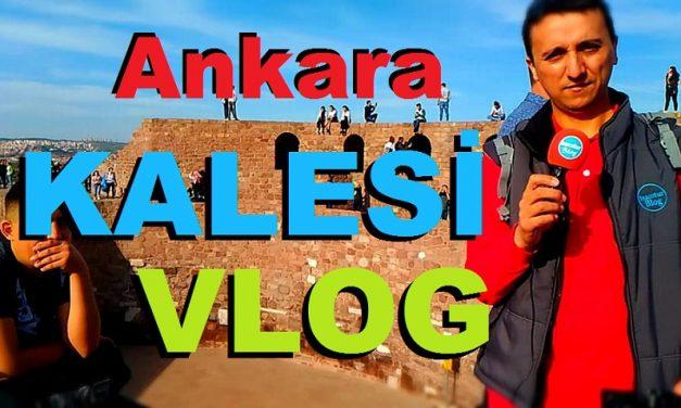 Ankara Kalesi Gezilecek Yerler