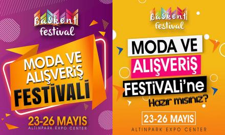 Başkent Moda ve Alışveriş Festivali 2019 Ankara